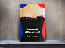 Zygmunt Miłoszewski, Jak zawsze